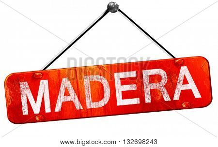madera, 3D rendering, a red hanging sign