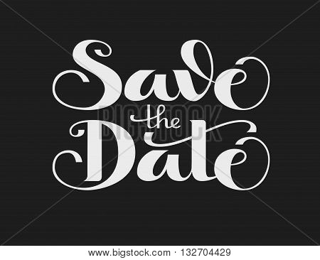 Save the Date. Vector lettering on black background. Eps8. RGB. Global color. Gradients free