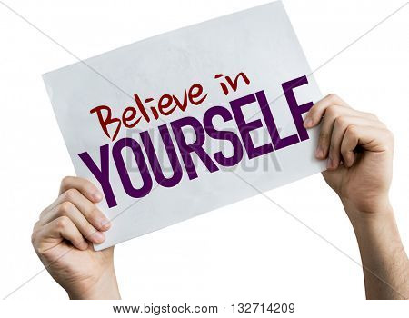 Believe in Yourself placard isolated on white background