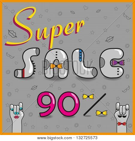 Inscription Super Sale. Ninety percents. Unusual font with hipster style. Gray letters with ties. Cartoon hands looking at each other. Illustration.