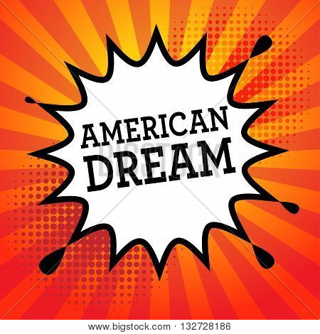 Comic explosion with text America Dream, vector illustration