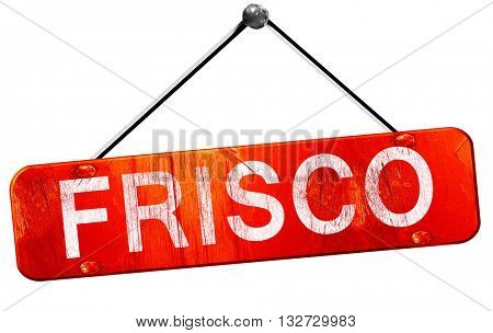 frisco, 3D rendering, a red hanging sign