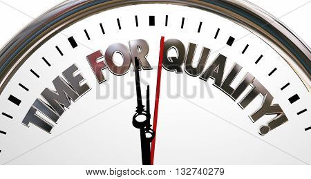 Time for Quality Clock High Value Reputation Words 3d Illustration