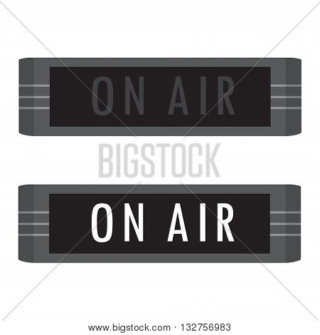 Vector illustration ON AIR message studio sign. On and off on air sign