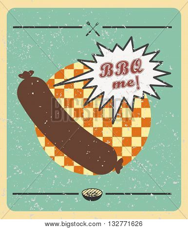 Vector. Grill sausage: BBQ me. Summer BBQ. BBQ season. BBQ poster. Summer getaway. Picnic outdoor. Family BBQ day. BBQ related goods adv. Grill meat. Illustration. Barbecue retro poster