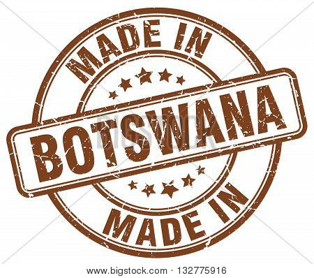 made in Botswana brown round vintage stamp.Botswana stamp.Botswana seal.Botswana tag.Botswana.Botswana sign.Botswana.Botswana label.stamp.made.in.made in.