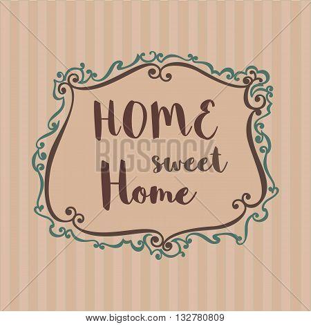 Home Sweet Home sign. Decorative frame border. Retro style. Vector illustration