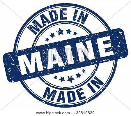 made in Maine blue round vintage stamp.Maine stamp.Maine seal.Maine tag.Maine.Maine sign.Maine.Maine label.stamp.made.in.made in.