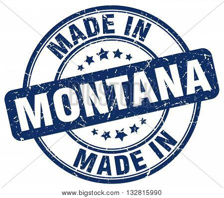 made in Montana blue round vintage stamp.Montana stamp.Montana seal.Montana tag.Montana.Montana sign.Montana.Montana label.stamp.made.in.made in.