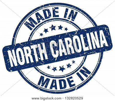 made in North Carolina blue round vintage stamp.North Carolina stamp.North Carolina seal.North Carolina tag.North Carolina.North Carolina sign.North.Carolina.North Carolina label.stamp.made.in.made in.