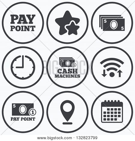 Clock, wifi and stars icons. Cash and coin icons. Cash machines or ATM signs. Pay point or Withdrawal symbols. Calendar symbol.