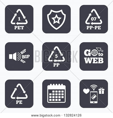 Mobile payments, wifi and calendar icons. PET 1, PP-pe 07, PP 5 and PE icons. High-density Polyethylene terephthalate sign. Recycling symbol. Go to web symbol.