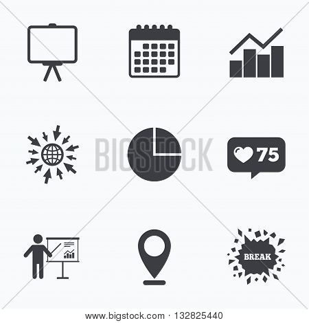 Calendar, like counter and go to web icons. Diagram graph Pie chart icon. Presentation billboard symbol. Man standing with pointer sign. Location pointer.