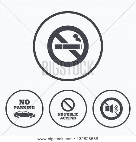 Stop smoking and no sound signs. Private territory parking or public access. Cigarette symbol. Speaker volume. Icons in circles.