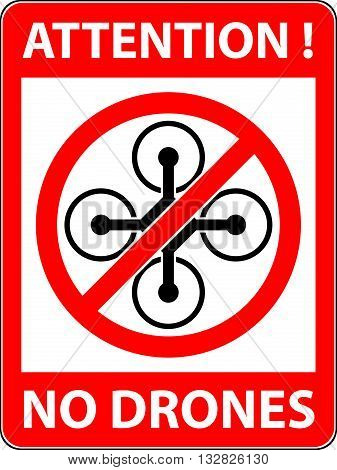 No drone, multicopter prohibited symbol. Not fly zone. Sign indicating the prohibition or rule. Warning and forbidden. Flat design. Vector illustration. Easy to use and edit. EPS10.