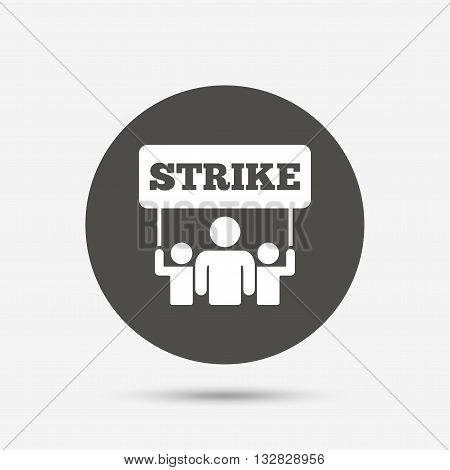 Strike sign icon. Group of people symbol. Industrial action. People holding protest banner. Gray circle button with icon. Vector