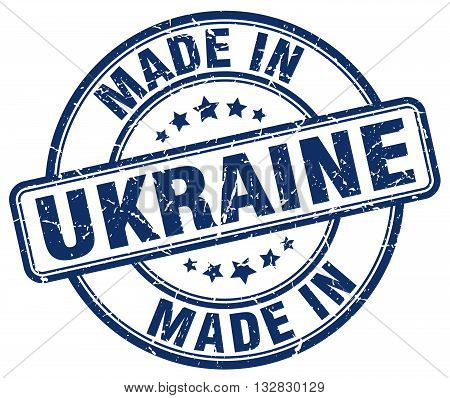 made in Ukraine blue round vintage stamp.Ukraine stamp.Ukraine seal.Ukraine tag.Ukraine.Ukraine sign.Ukraine.Ukraine label.stamp.made.in.made in.