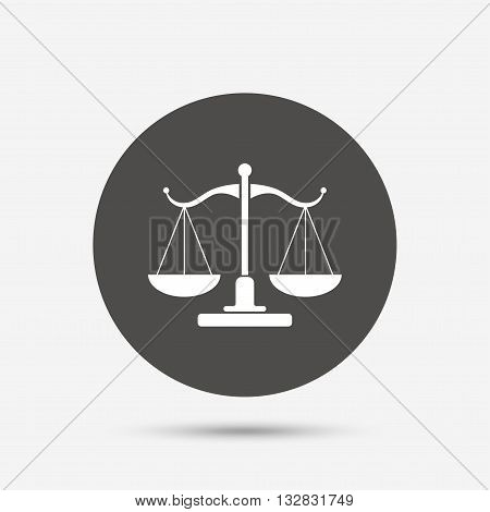 Scales of Justice sign icon. Court of law symbol. Gray circle button with icon. Vector