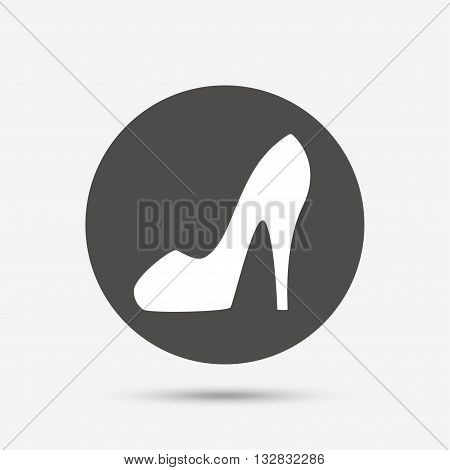 Women sign. Women's shoe icon. High heels shoe symbol. Gray circle button with icon. Vector