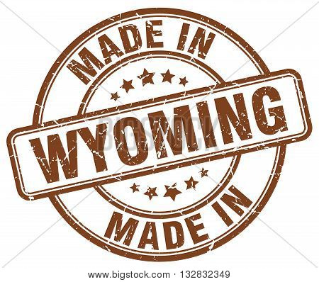 made in Wyoming brown round vintage stamp.Wyoming stamp.Wyoming seal.Wyoming tag.Wyoming.Wyoming sign.Wyoming.Wyoming label.stamp.made.in.made in.