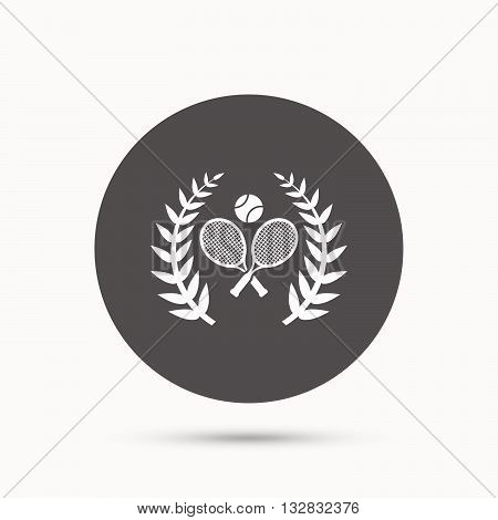 Tennis rackets with ball sign icon. Sport laurel wreath symbol. Winner award. Gray circle button with icon. Vector