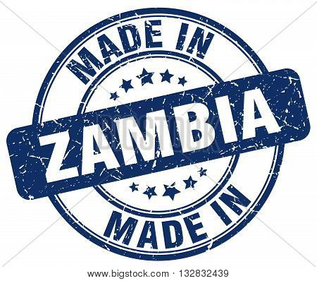 made in Zambia blue round vintage stamp.Zambia stamp.Zambia seal.Zambia tag.Zambia.Zambia sign.Zambia.Zambia label.stamp.made.in.made in.