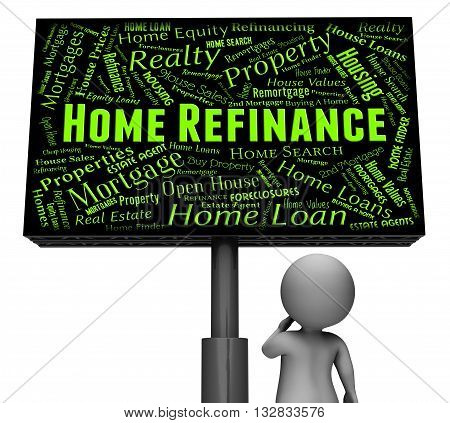 Home Refinance Shows Mortgage Signboard And Refinanced 3D Rendering