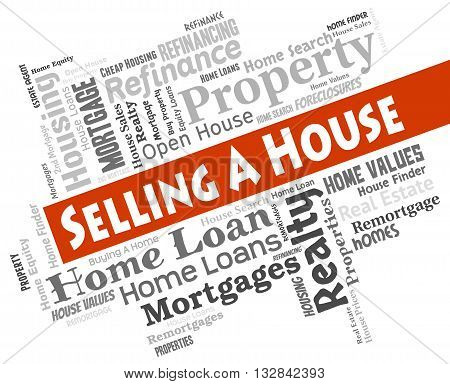 Selling A House Indicates Sale Commerce And Property