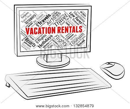 Vacation Rentals Indicates Computer Vacations And Holiday