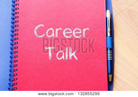 Career talk text concept write on notebook