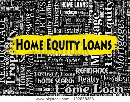 Home Equity Loans Shows Funds Residence And Homes