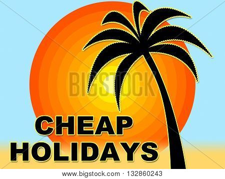Cheap Holidays Represents Low Cost And Break