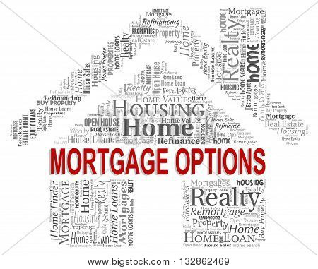 Mortgage Options Shows Real Estate And Alternative