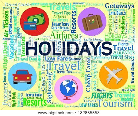 Holidays Word Shows Break Vacations And Abroad