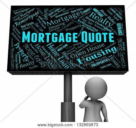 Mortgage Quote Represents Real Estate And Board 3D Rendering