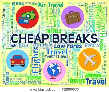 Cheap Breaks Means Short Vacation And Cheaper