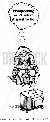 Business cartoon about a prospector whose life is going through changes.