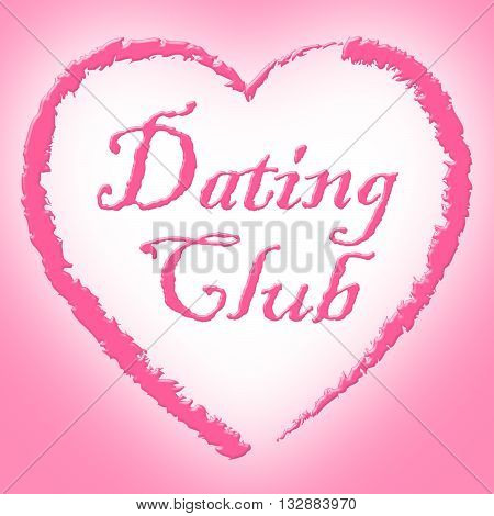 Dating Club Indicates Network Sweethearts And Romance