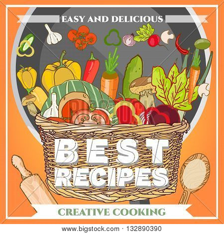 Best recipes poster template fresh vegetables fly out of the basket hand drawn vector illustration