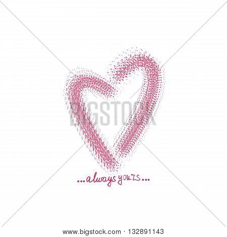 Heart drawn with stipple brush and with hand written text always yours