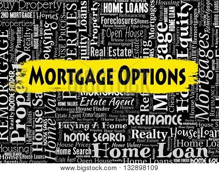 Mortgage Options Shows Real Estate And Borrow