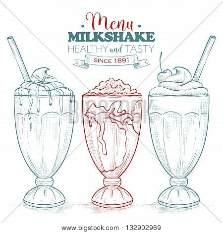 Scetch milkshake menu. Milkshakes sketch set. Fast food restaurant, food menu. Hand drawn dessert. Vector illustration.