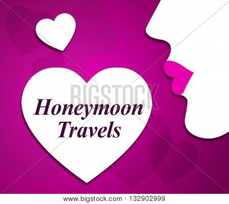 Honeymoon Travels Means Destinations Vacational And Touring