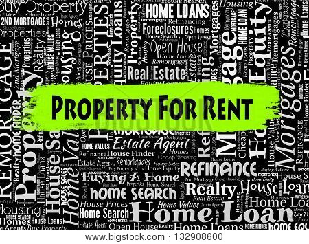Property For Rent Means Real Estate And Apartment