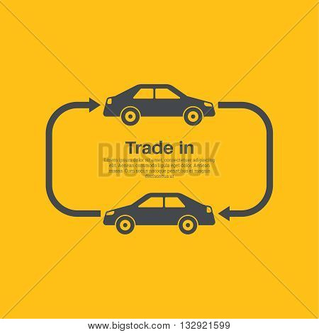 Two cars with the index of an arrow of an exchange on a yellow background. The concept of a good bargain made with the vehicle. A vector illustration in flat style.