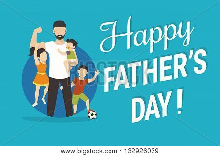 Happy fathers day flat conceptual illustration for greeting card or congratulations banner. Happy father with kids standing in the blue circle