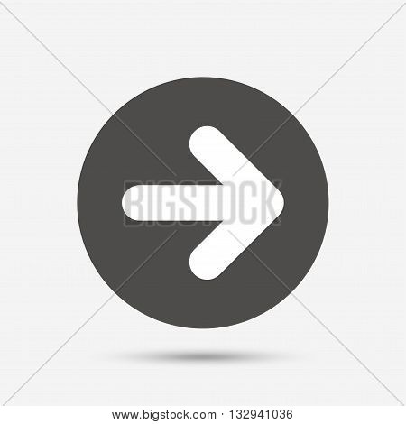 Arrow sign icon. Next button. Navigation symbol. Gray circle button with icon. Vector