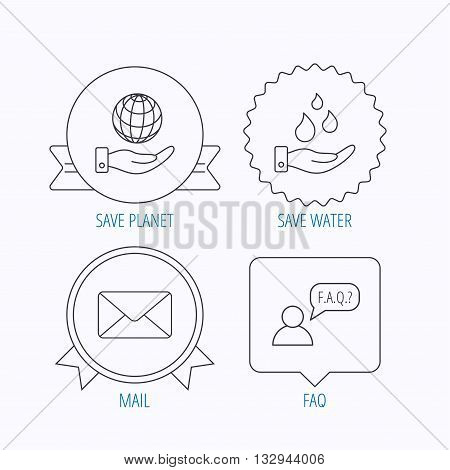 Mail, save water and faq speech bubble icons. Save planet linear sign. Award medal, star label and speech bubble designs. Vector