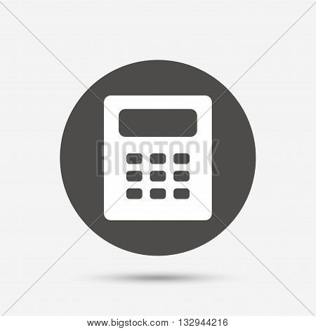 Calculator sign icon. Bookkeeping symbol. Gray circle button with icon. Vector