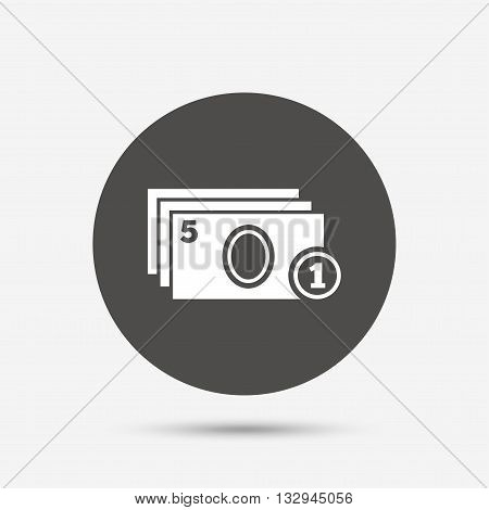 Cash and coin sign icon. Paper money symbol. For cash machines or ATM. Gray circle button with icon. Vector
